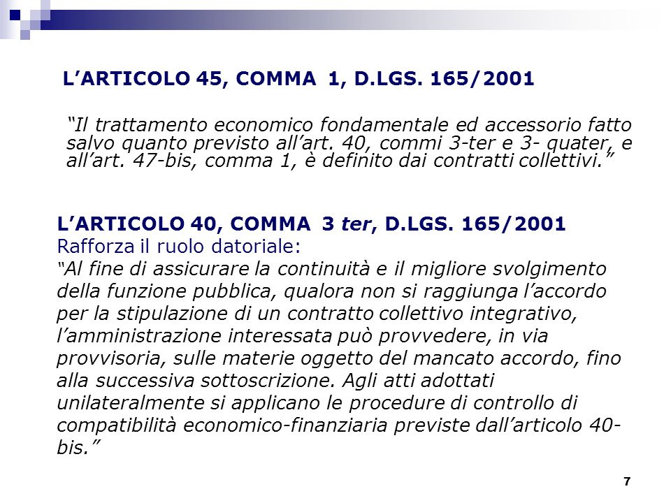 7 LARTICOLO 45, COMMA 1, D.LGS. 165/2001 Il trattamento economico fondamentale ed accessorio fatto salvo quanto previsto allart. 40, commi 3-ter e 3-