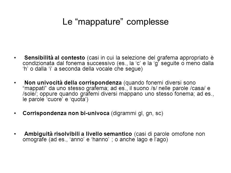 Le mappature complesse Sensibilità al contesto (casi in cui la selezione del grafema appropriato è condizionata dal fonema successivo (es., la c e la
