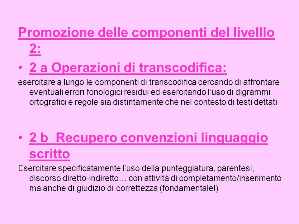 Promozione delle componenti del livelllo 2: 2 a Operazioni di transcodifica: esercitare a lungo le componenti di transcodifica cercando di affrontare