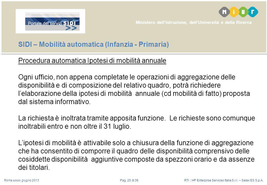 Ministero dellIstruzione, dellUniversità e della Ricerca Roma xxxxx giugno 2013RTI : HP Enterprise Services Italia S.r.l.