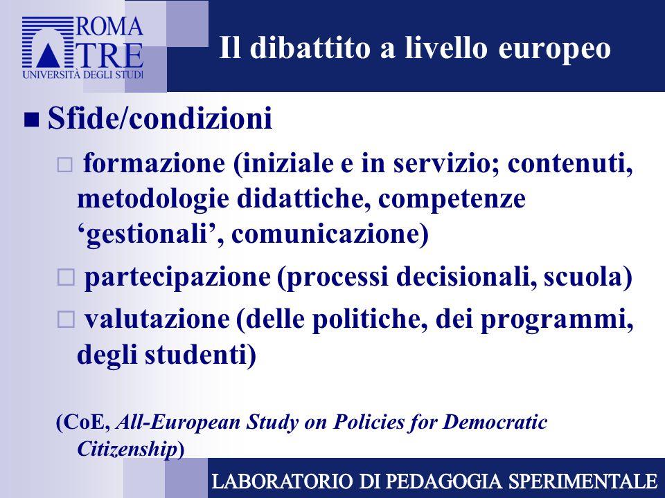 Il dibattito a livello europeo Sfide/condizioni formazione (iniziale e in servizio; contenuti, metodologie didattiche, competenze gestionali, comunica