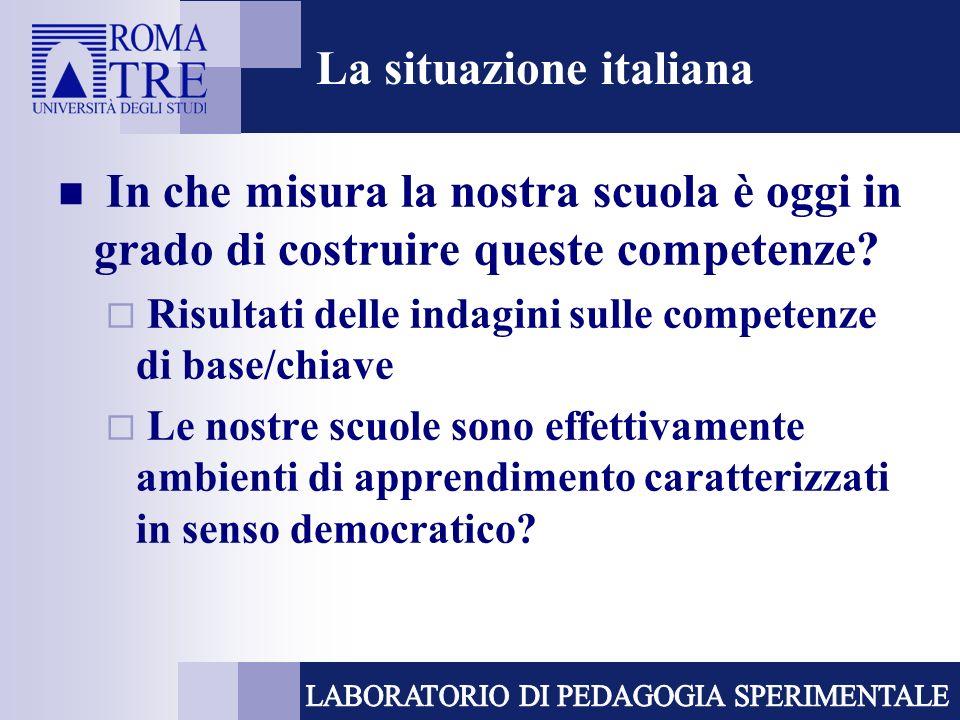 La situazione italiana In che misura la nostra scuola è oggi in grado di costruire queste competenze? Risultati delle indagini sulle competenze di bas