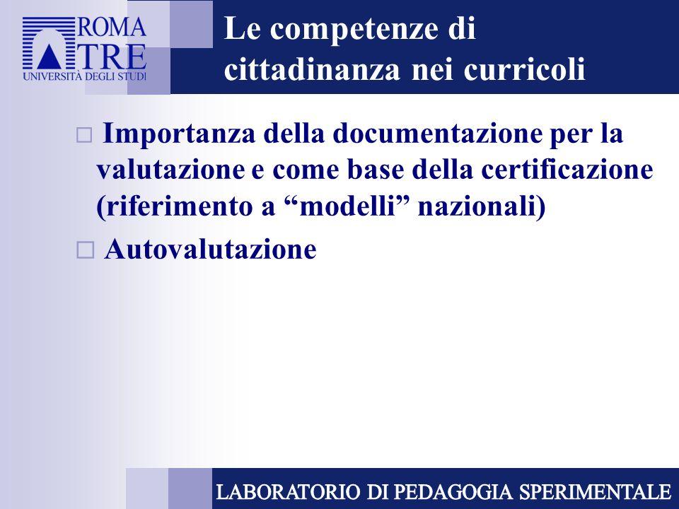 Le competenze di cittadinanza nei curricoli Importanza della documentazione per la valutazione e come base della certificazione (riferimento a modelli