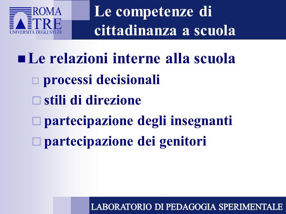 Le competenze di cittadinanza a scuola Le relazioni interne alla scuola processi decisionali stili di direzione partecipazione degli insegnanti partec