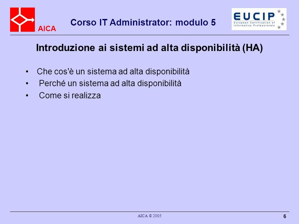 AICA Corso IT Administrator: modulo 5 AICA © 2005 27 RAID 5 Un sistema RAID 5 divide i dati in blocchi con i dati di parità distribuiti tra tutti i dischi appartenenti al RAID.