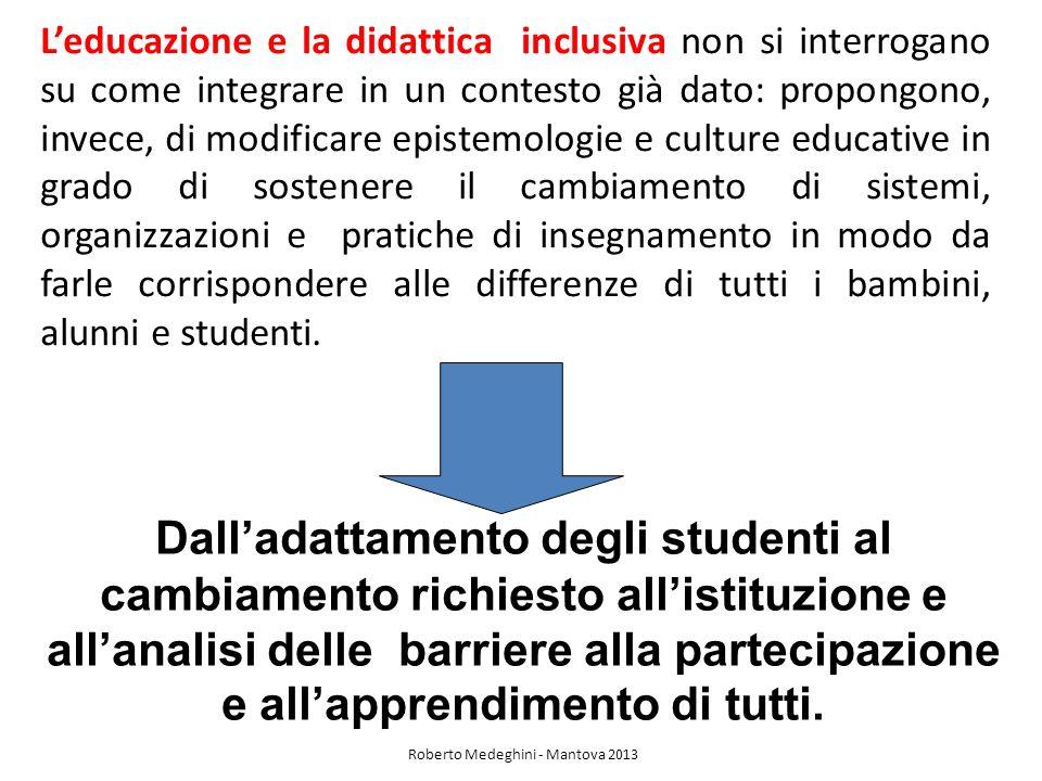 Leducazione e la didattica inclusiva non si interrogano su come integrare in un contesto già dato: propongono, invece, di modificare epistemologie e c