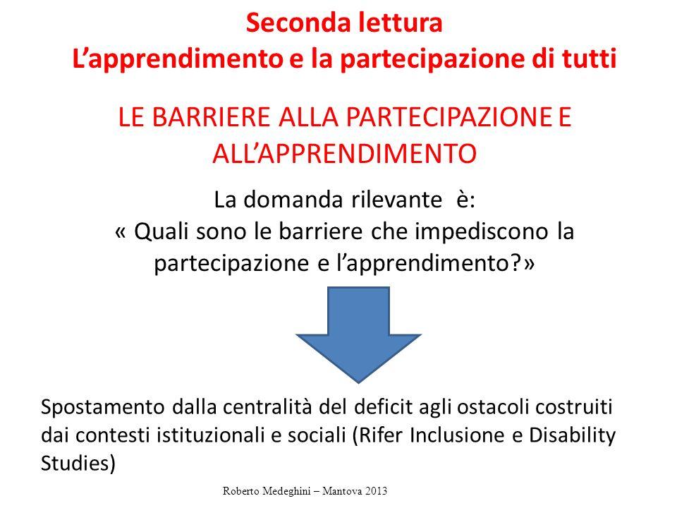 Spostamento dalla centralità del deficit agli ostacoli costruiti dai contesti istituzionali e sociali (Rifer Inclusione e Disability Studies) Seconda