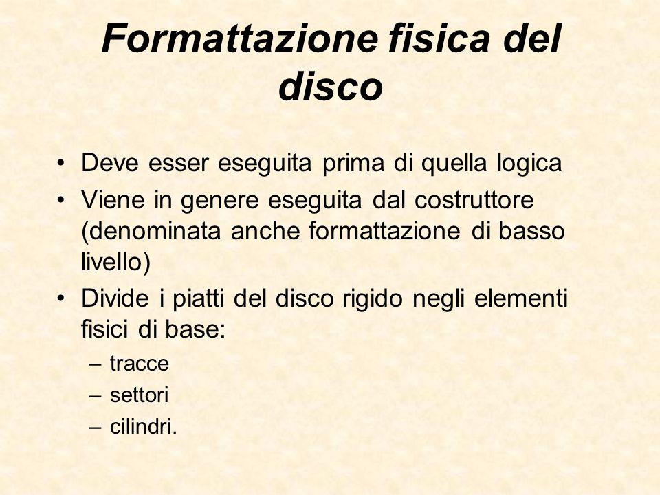 Formattazione fisica del disco Deve esser eseguita prima di quella logica Viene in genere eseguita dal costruttore (denominata anche formattazione di
