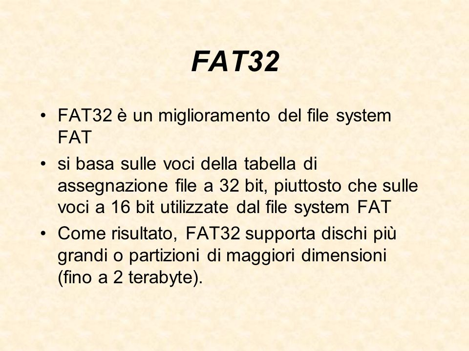 FAT32 FAT32 è un miglioramento del file system FAT si basa sulle voci della tabella di assegnazione file a 32 bit, piuttosto che sulle voci a 16 bit u