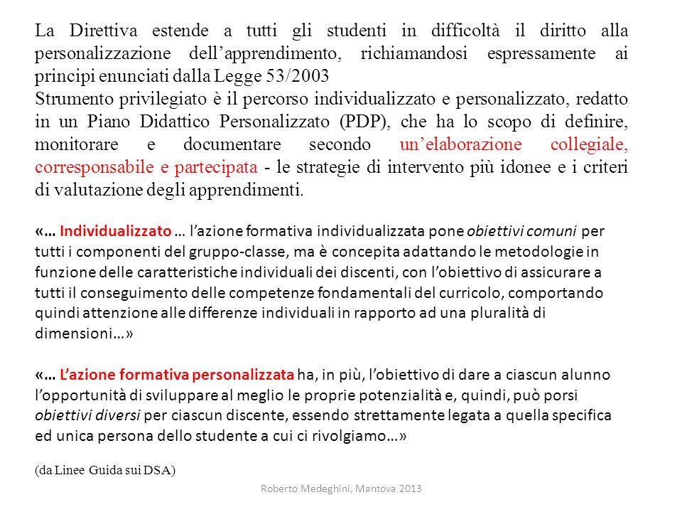 Roberto Medeghini, Mantova 2013 La Direttiva estende a tutti gli studenti in difficoltà il diritto alla personalizzazione dellapprendimento, richiaman