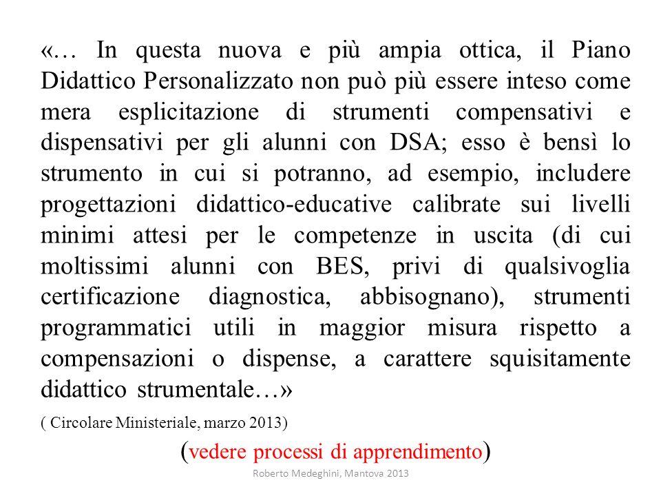 Roberto Medeghini, Mantova 2013 «… In questa nuova e più ampia ottica, il Piano Didattico Personalizzato non può più essere inteso come mera esplicita