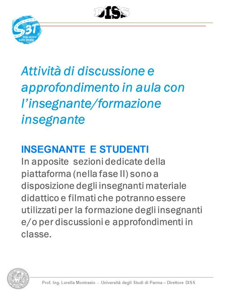 Prof. Ing. Lorella Montrasio - Università degli Studi di Parma – Direttore DISS Attività di discussione e approfondimento in aula con linsegnante/form