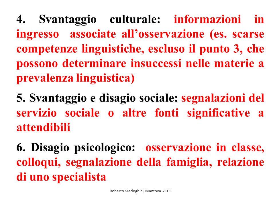 4.Svantaggio culturale: informazioni in ingresso associate allosservazione (es.