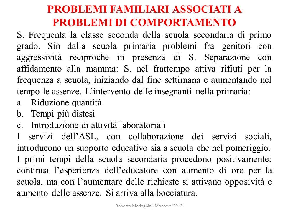 PROBLEMI FAMILIARI ASSOCIATI A PROBLEMI DI COMPORTAMENTO S.