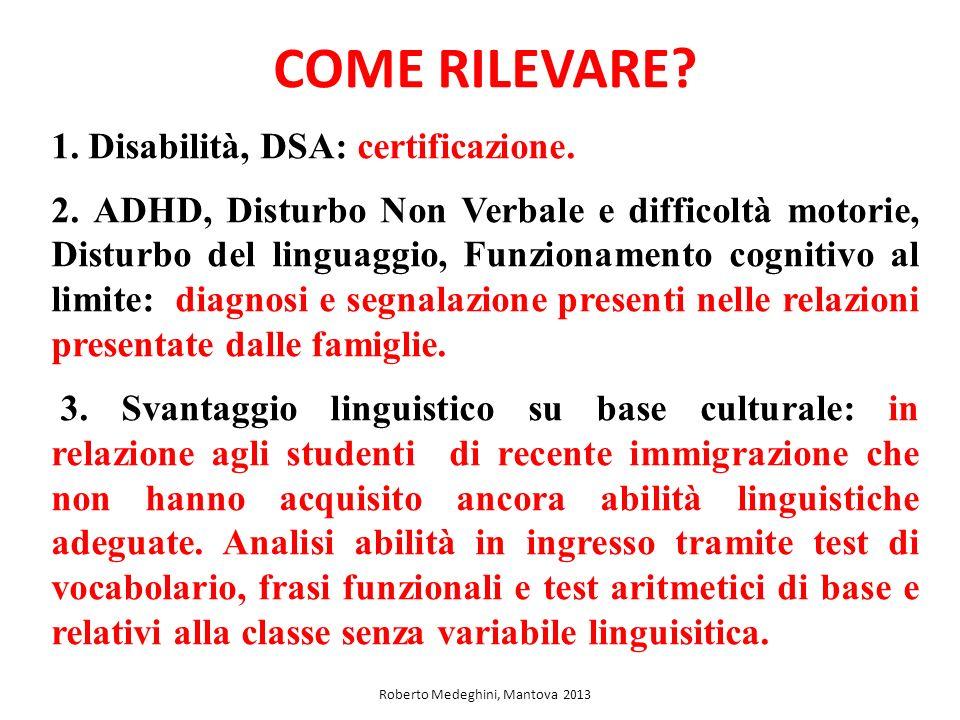 COME RILEVARE.1. Disabilità, DSA: certificazione.