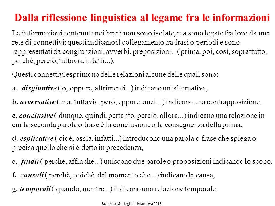 Dalla riflessione linguistica al legame fra le informazioni Le informazioni contenute nei brani non sono isolate, ma sono legate fra loro da una rete