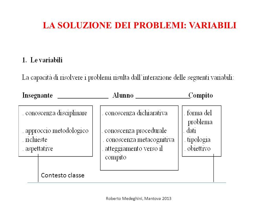 Contesto classe LA SOLUZIONE DEI PROBLEMI: VARIABILI Roberto Medeghini, Mantova 2013