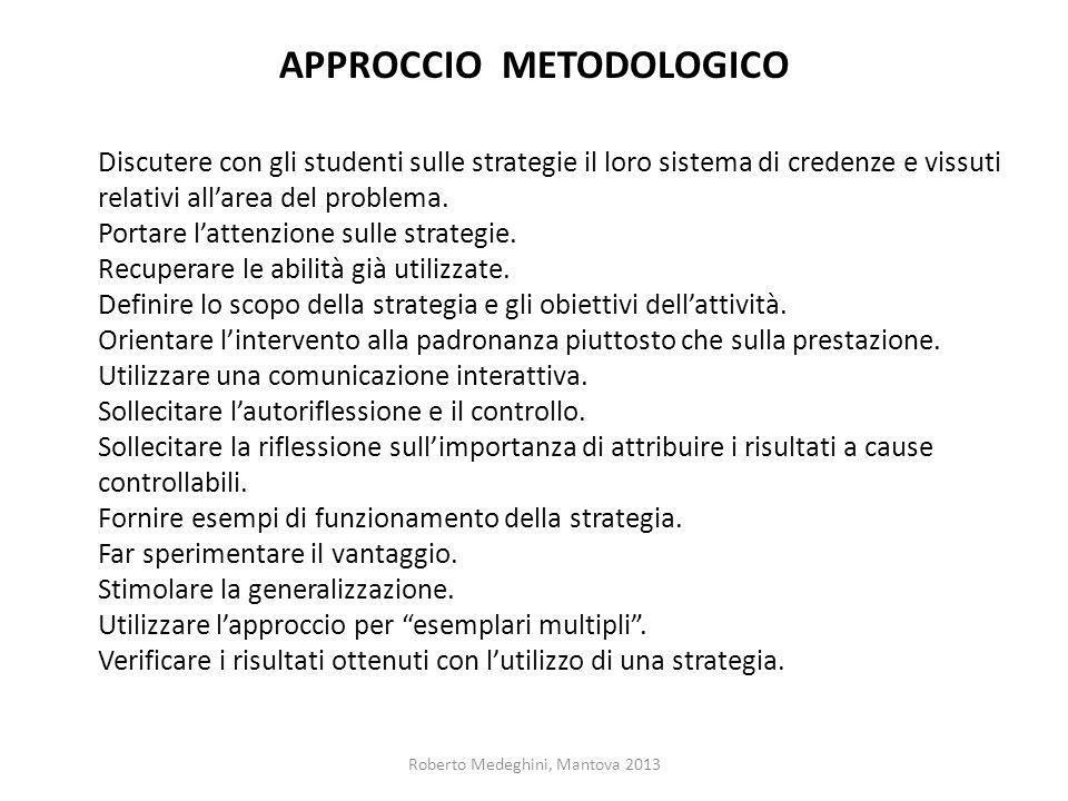 Roberto Medeghini, Mantova 2013 APPROCCIO METODOLOGICO Discutere con gli studenti sulle strategie il loro sistema di credenze e vissuti relativi allar