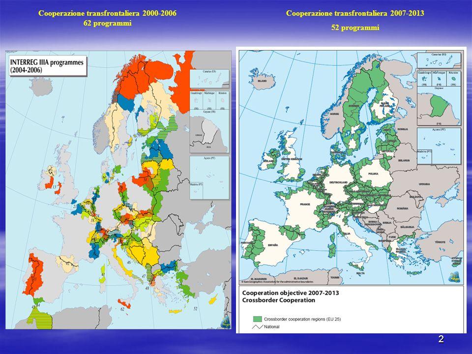 2 Cooperazione transfrontaliera 2007-2013 52 programmi Cooperazione transfrontaliera 2000-2006 62 programmi