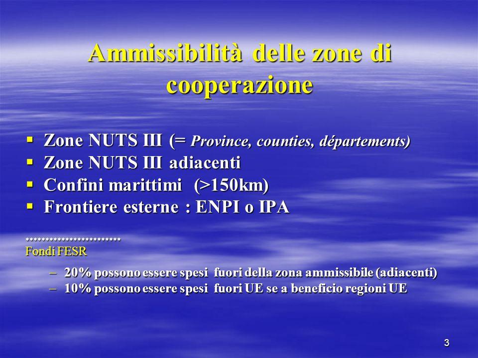 3 Ammissibilità delle zone di cooperazione Zone NUTS III (= Province, counties, départements) Zone NUTS III (= Province, counties, départements) Zone