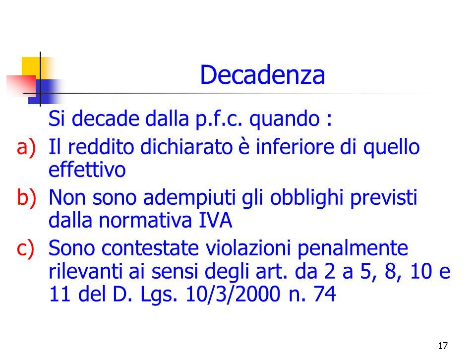 17 Decadenza Si decade dalla p.f.c.