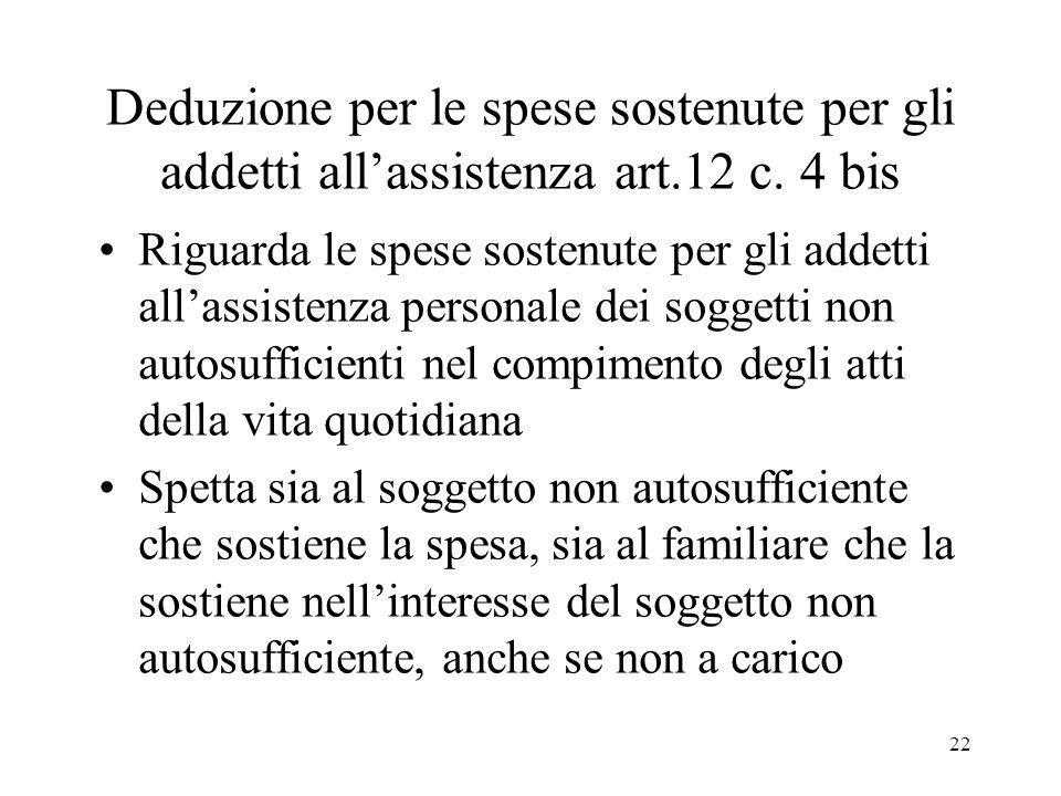 22 Deduzione per le spese sostenute per gli addetti allassistenza art.12 c.