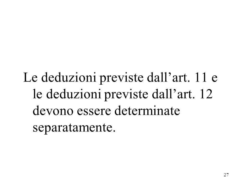 27 Le deduzioni previste dallart. 11 e le deduzioni previste dallart.