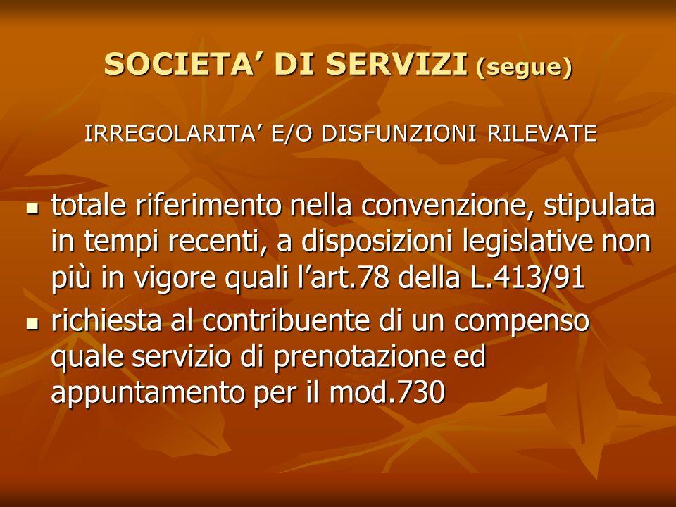 SOCIETA DI SERVIZI (segue) IRREGOLARITA E/O DISFUNZIONI RILEVATE totale riferimento nella convenzione, stipulata in tempi recenti, a disposizioni legi