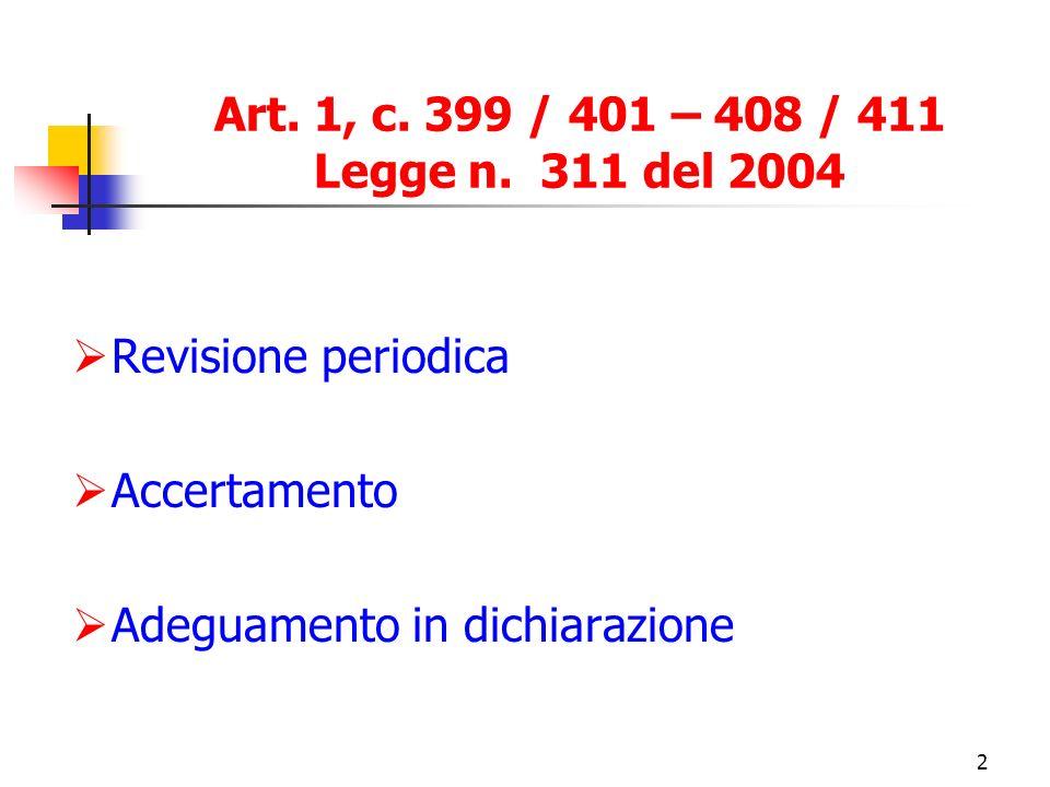 2 Art. 1, c. 399 / 401 – 408 / 411 Legge n.