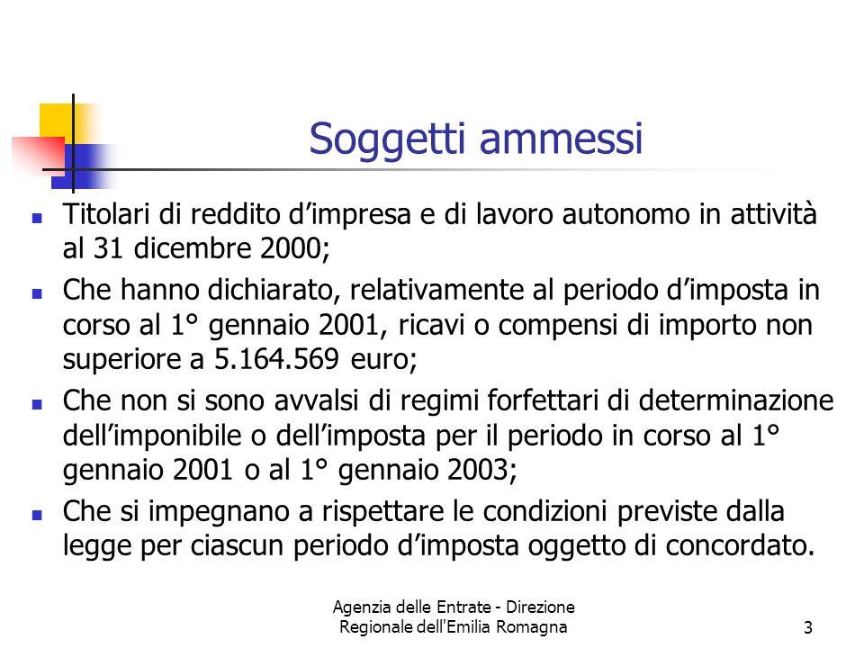 Agenzia delle Entrate - Direzione Regionale dell'Emilia Romagna3 Soggetti ammessi Titolari di reddito dimpresa e di lavoro autonomo in attività al 31