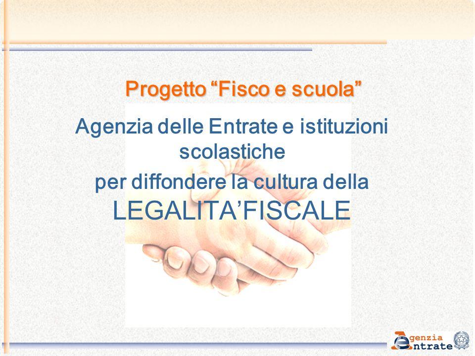 Progetto Fisco e scuola Agenzia delle Entrate e istituzioni scolastiche per diffondere la cultura della LEGALITAFISCALE