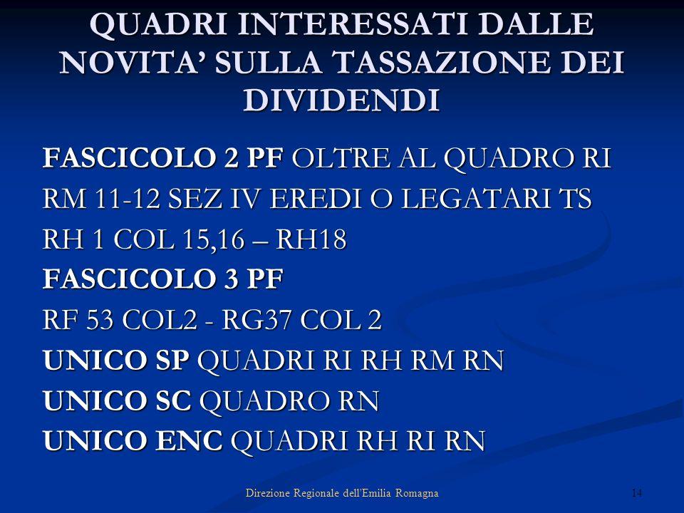 14Direzione Regionale dell'Emilia Romagna QUADRI INTERESSATI DALLE NOVITA SULLA TASSAZIONE DEI DIVIDENDI FASCICOLO 2 PF OLTRE AL QUADRO RI RM 11-12 SE