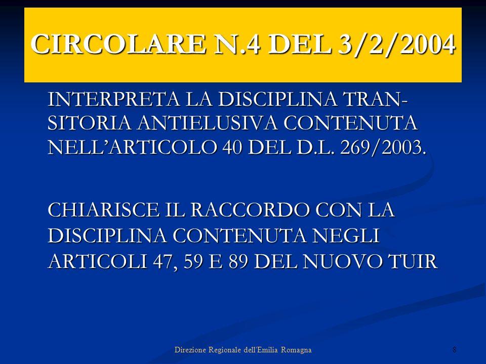 8Direzione Regionale dell'Emilia Romagna CIRCOLARE N.4 DEL 3/2/2004 INTERPRETA LA DISCIPLINA TRAN- SITORIA ANTIELUSIVA CONTENUTA NELLARTICOLO 40 DEL D