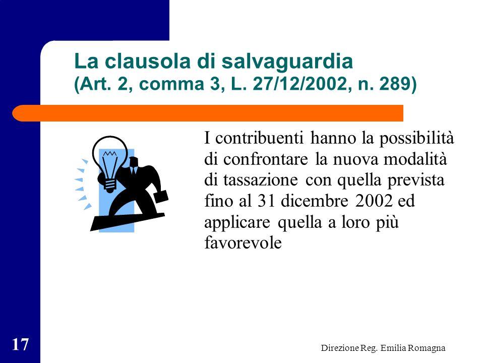 Direzione Reg. Emilia Romagna 17 La clausola di salvaguardia (Art.