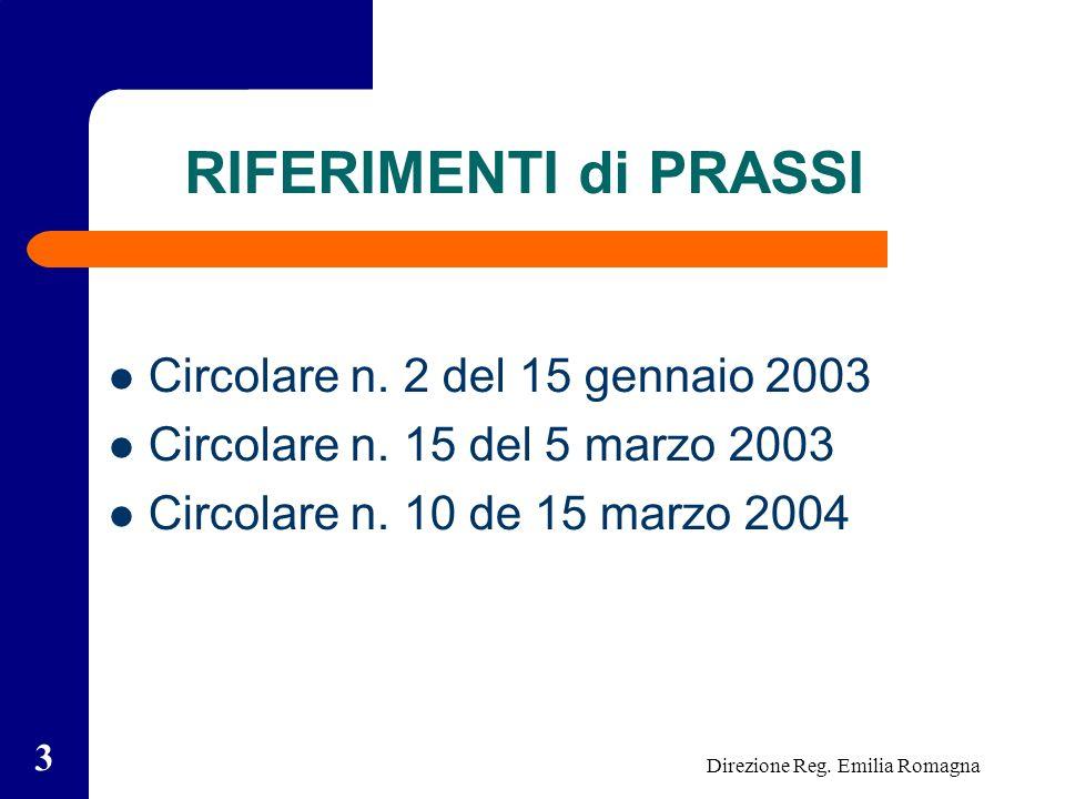 Direzione Reg. Emilia Romagna 3 RIFERIMENTI di PRASSI Circolare n.