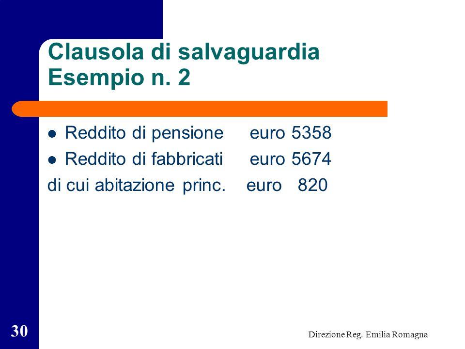 Direzione Reg. Emilia Romagna 30 Clausola di salvaguardia Esempio n.
