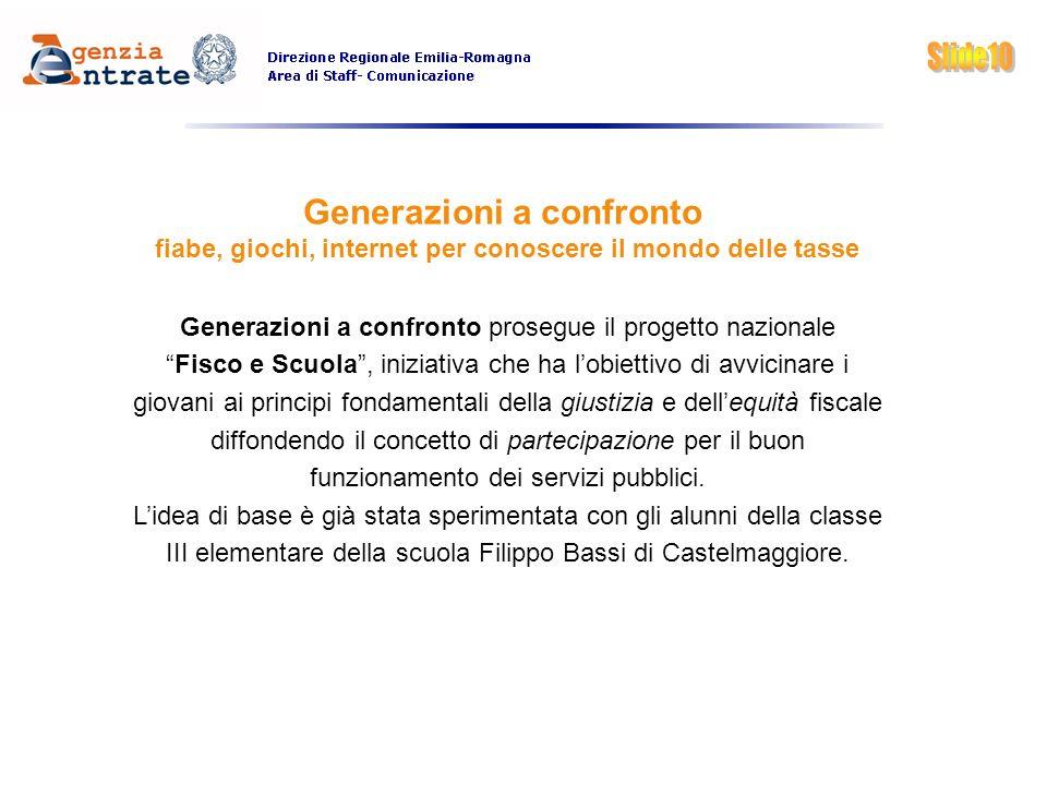 Generazioni a confronto fiabe, giochi, internet per conoscere il mondo delle tasse Generazioni a confronto prosegue il progetto nazionale Fisco e Scuo