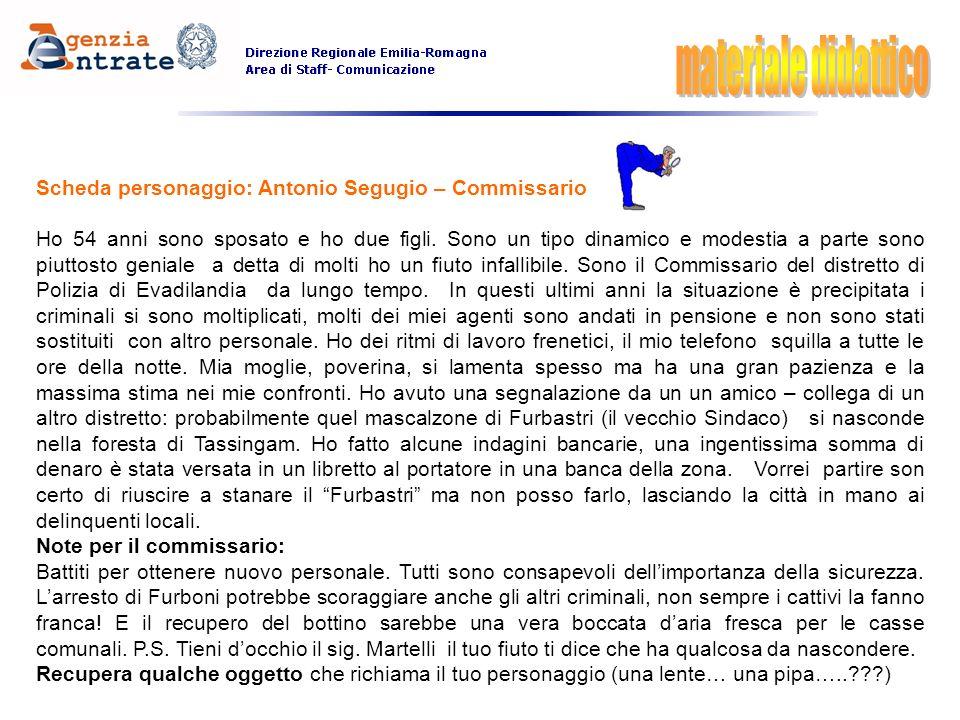 Scheda personaggio: Antonio Segugio – Commissario Ho 54 anni sono sposato e ho due figli. Sono un tipo dinamico e modestia a parte sono piuttosto geni