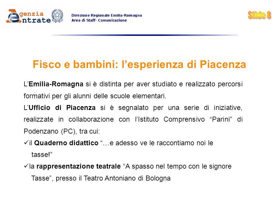 Fisco e bambini: lesperienza di Piacenza LEmilia-Romagna si è distinta per aver studiato e realizzato percorsi formativi per gli alunni delle scuole e