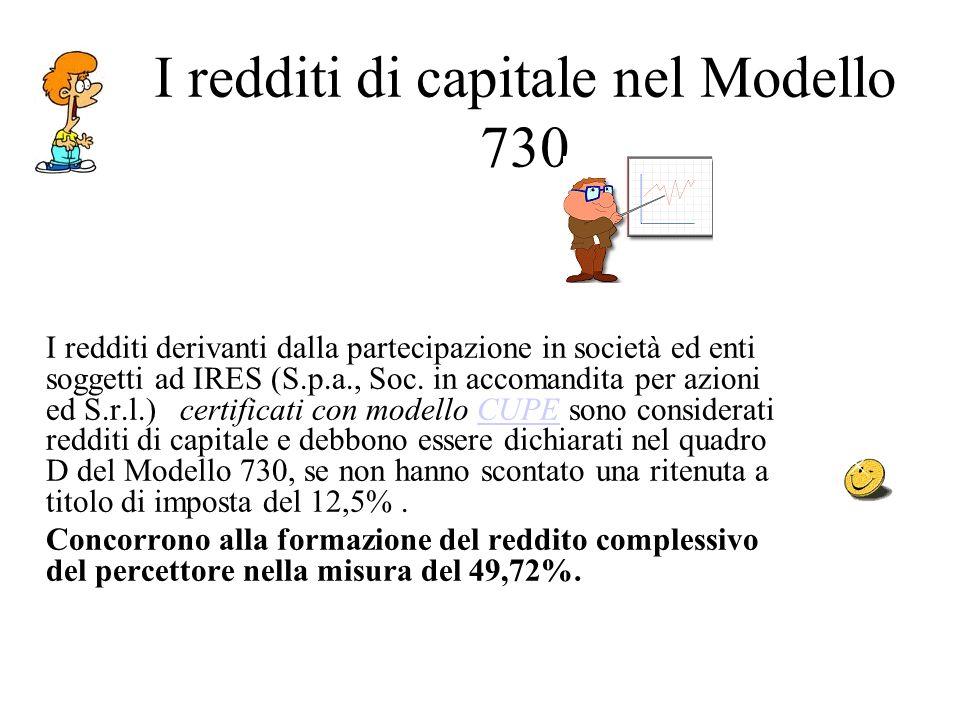 I redditi di capitale nel Modello 730 I redditi derivanti dalla partecipazione in società ed enti soggetti ad IRES (S.p.a., Soc.