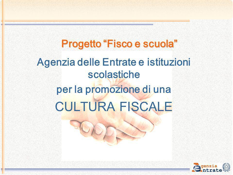 Progetto Fisco e scuola Agenzia delle Entrate e istituzioni scolastiche per la promozione di una CULTURA FISCALE