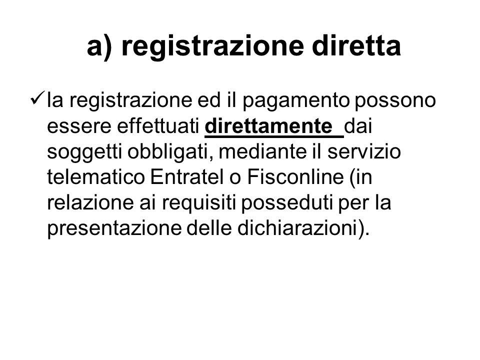 a) registrazione diretta la registrazione ed il pagamento possono essere effettuati direttamente dai soggetti obbligati, mediante il servizio telemati