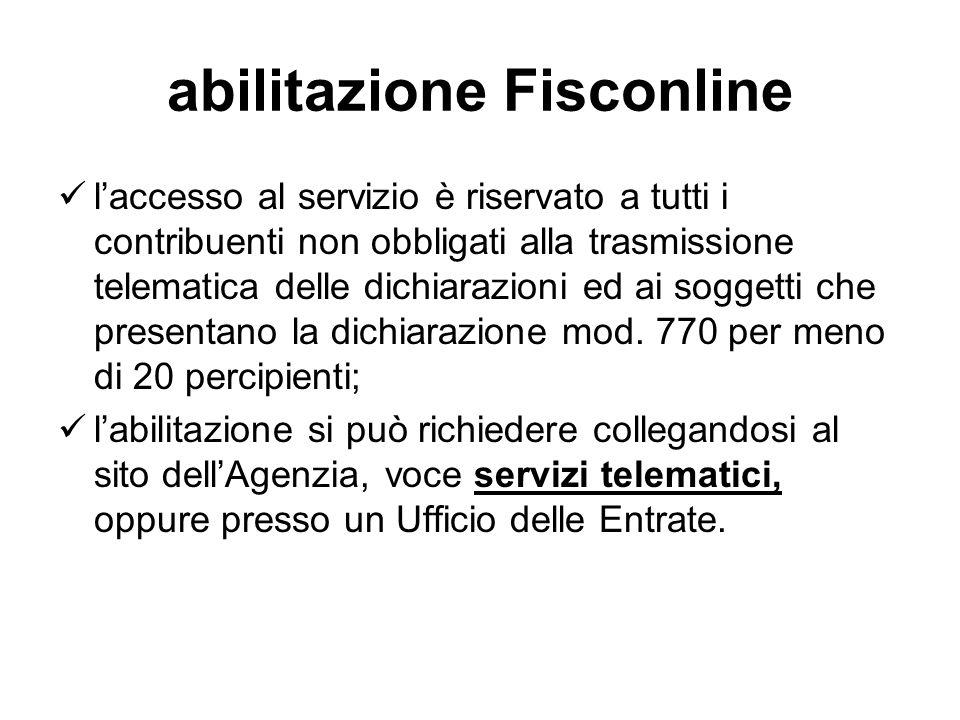 abilitazione Fisconline laccesso al servizio è riservato a tutti i contribuenti non obbligati alla trasmissione telematica delle dichiarazioni ed ai s