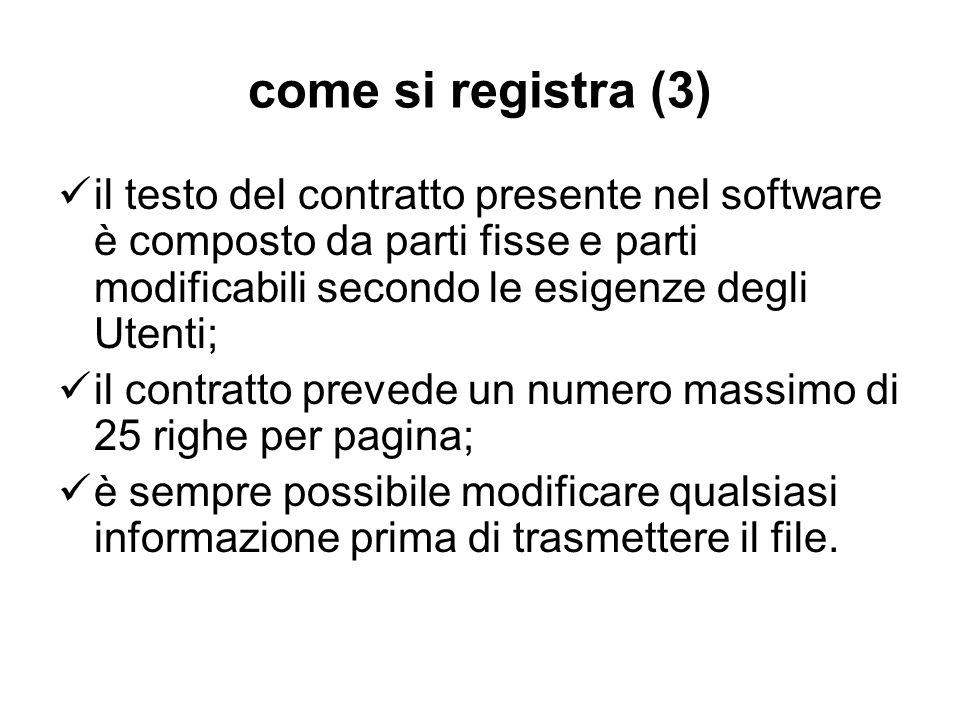 come si registra (3) il testo del contratto presente nel software è composto da parti fisse e parti modificabili secondo le esigenze degli Utenti; il