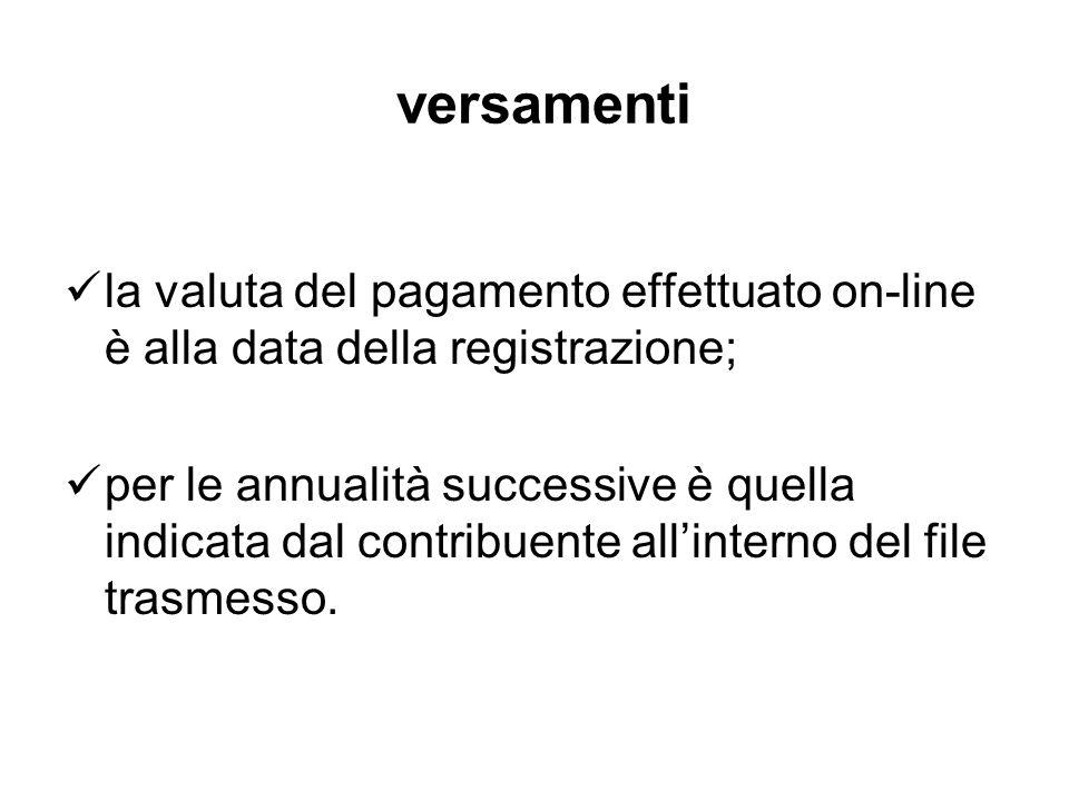 versamenti la valuta del pagamento effettuato on-line è alla data della registrazione; per le annualità successive è quella indicata dal contribuente