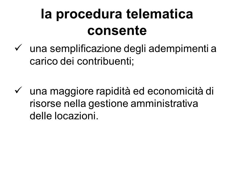 la procedura telematica consente una semplificazione degli adempimenti a carico dei contribuenti; una maggiore rapidità ed economicità di risorse nell