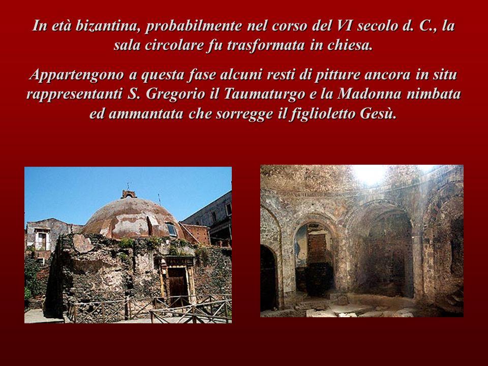 In età bizantina, probabilmente nel corso del VI secolo d. C., la sala circolare fu trasformata in chiesa. Appartengono a questa fase alcuni resti di