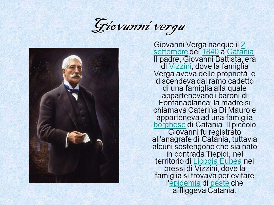 Giovanni verga Giovanni Verga nacque il 2 settembre del 1840 a Catania.