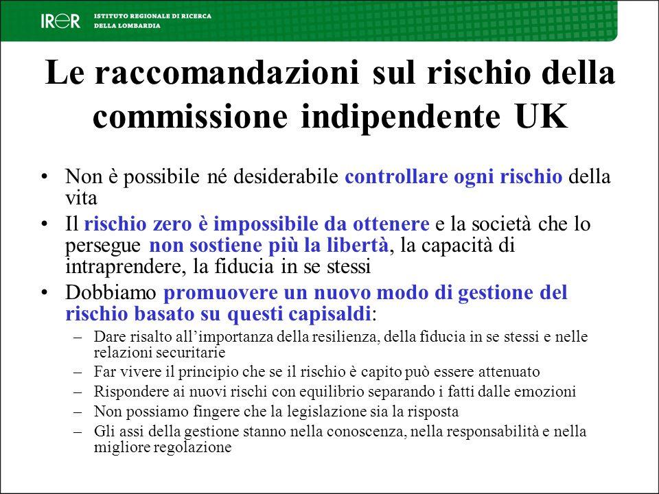 Le raccomandazioni sul rischio della commissione indipendente UK Non è possibile né desiderabile controllare ogni rischio della vita Il rischio zero è