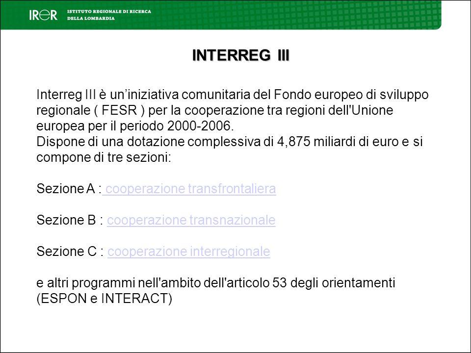 Interreg III è uniniziativa comunitaria del Fondo europeo di sviluppo regionale ( FESR ) per la cooperazione tra regioni dell Unione europea per il periodo 2000-2006.